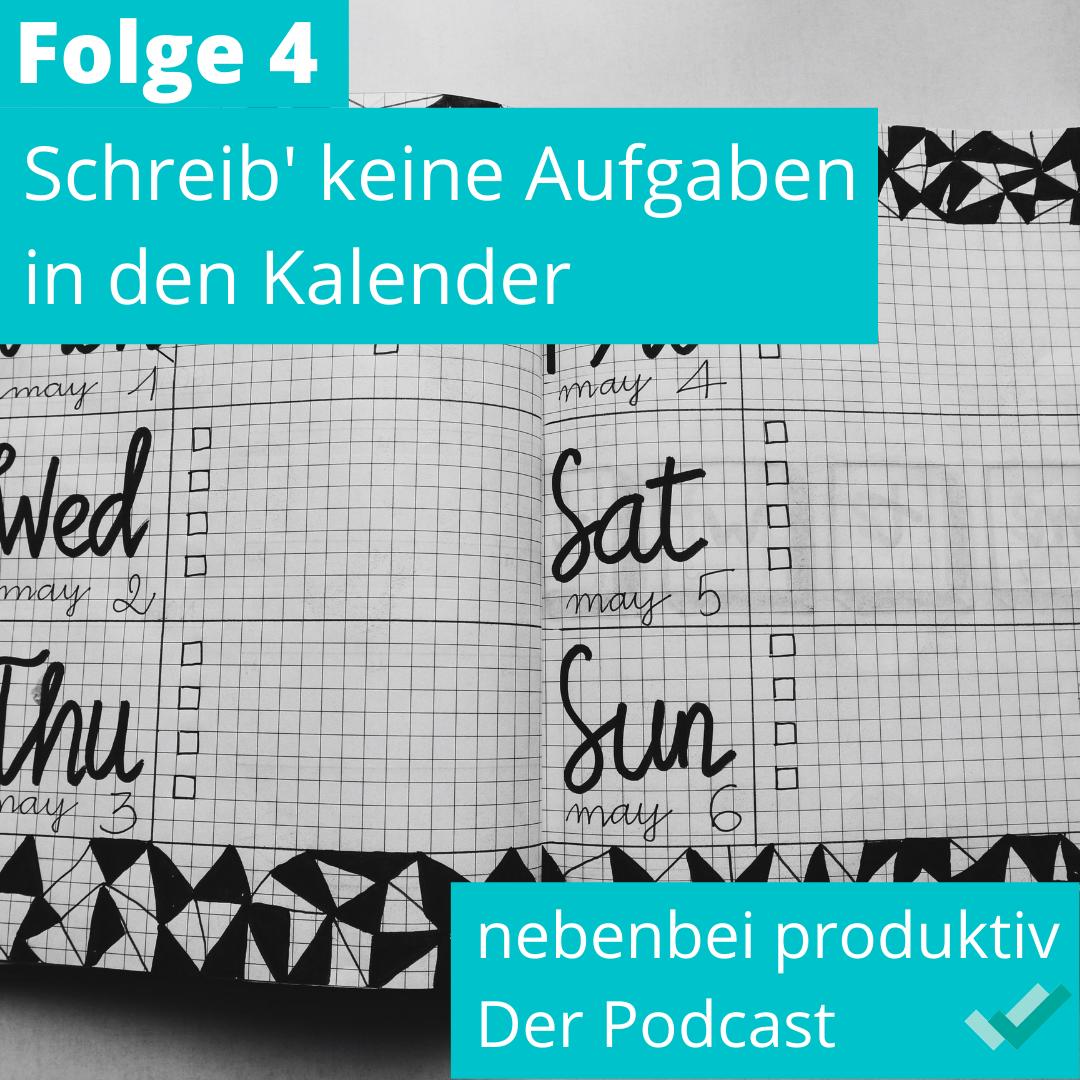 Folge 4: Schreib' keine Aufgaben in den Kalender