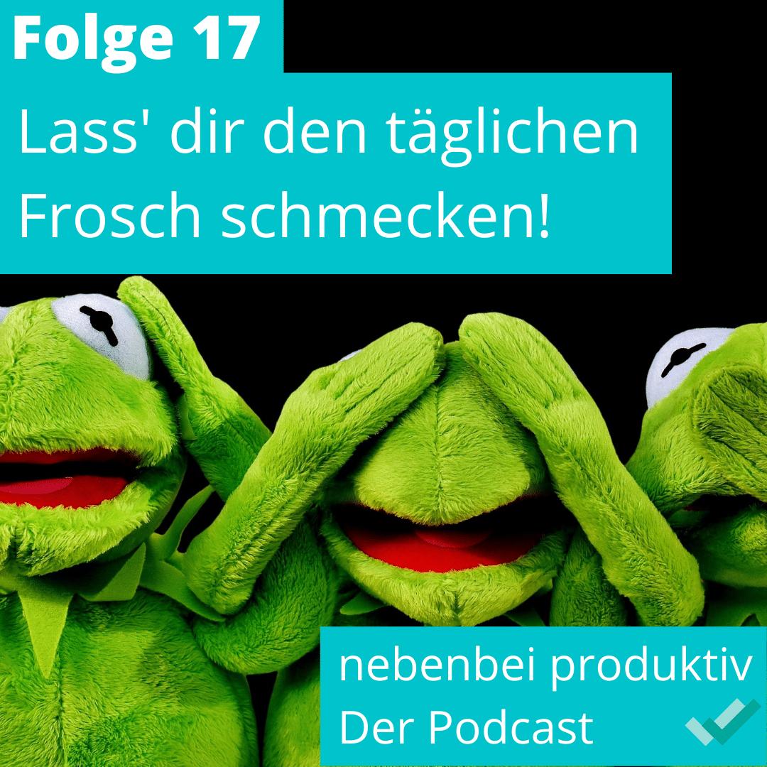 Eat that Frog: Lass' dir den täglichen Frosch schmecken!