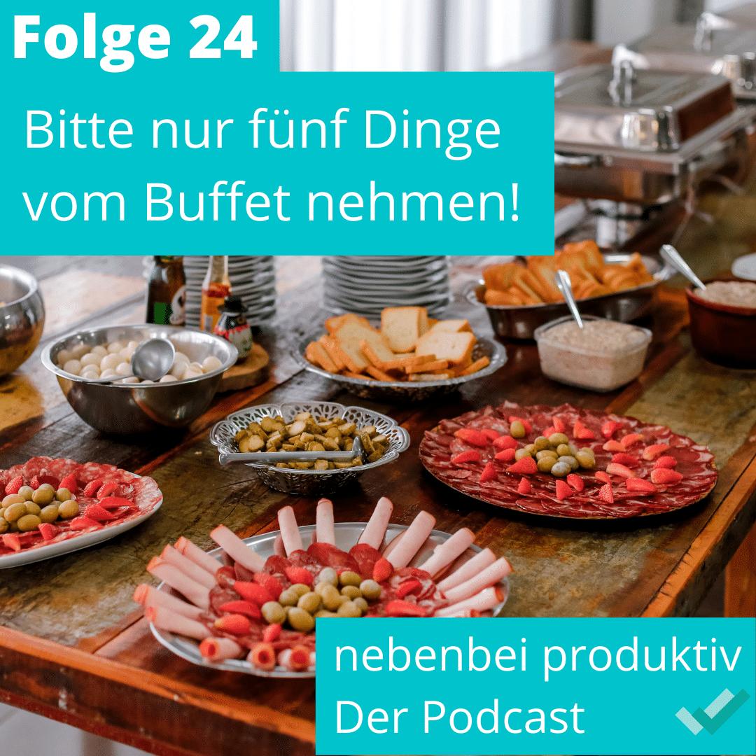 Folge 24: Bitte nur fünf Dinge vom Buffet nehmen!