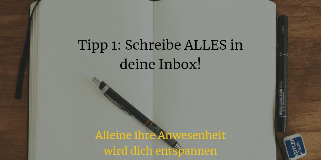 Tipp 1: Schreibe alles in deine Inbox