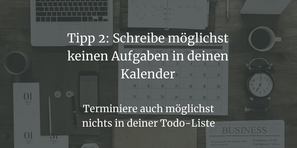 Tipp 2: Schreibe keine Aufgaben in den Kalender