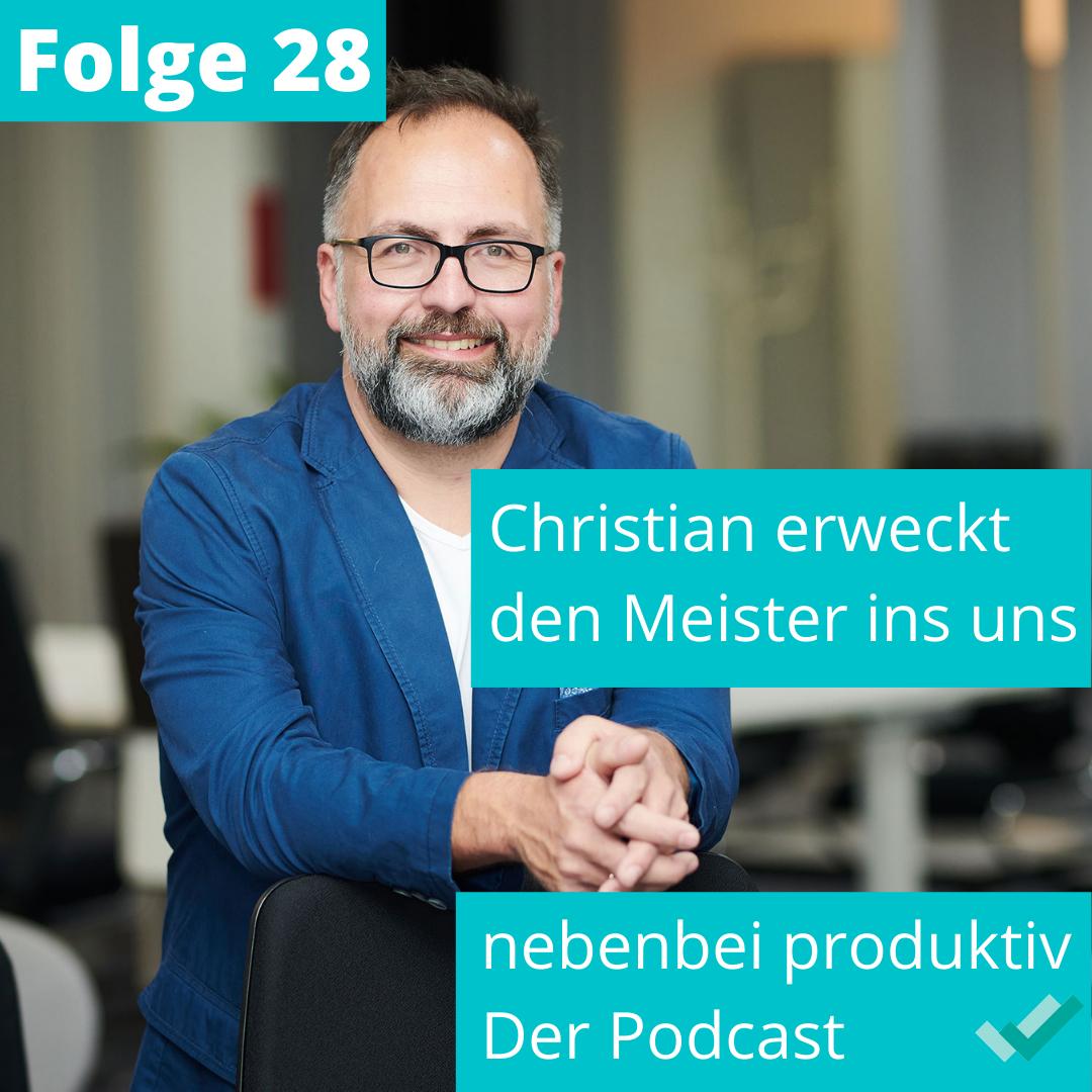 Folge 28: Christian erweckt den Meister in uns