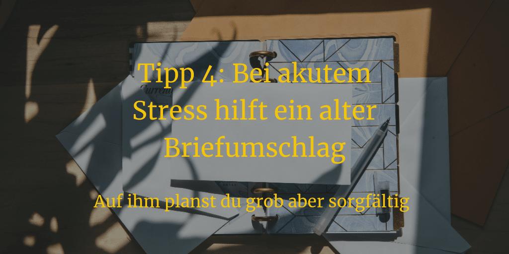 Tipp 4: Bei akutem Stress hilft ein alter Briefumschlag