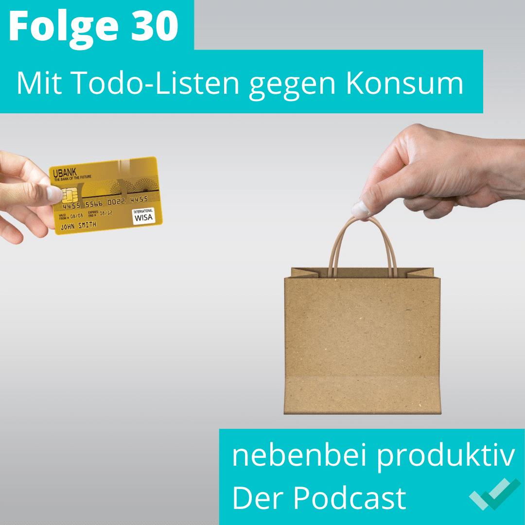 Folge 30: Mit Todo-Listen gegen Konsum