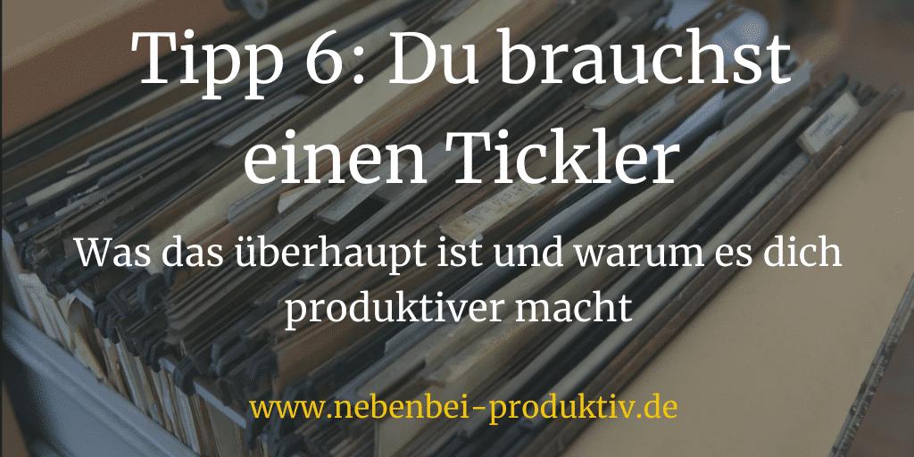 Tipp 6: Du brauchst einen Tickler