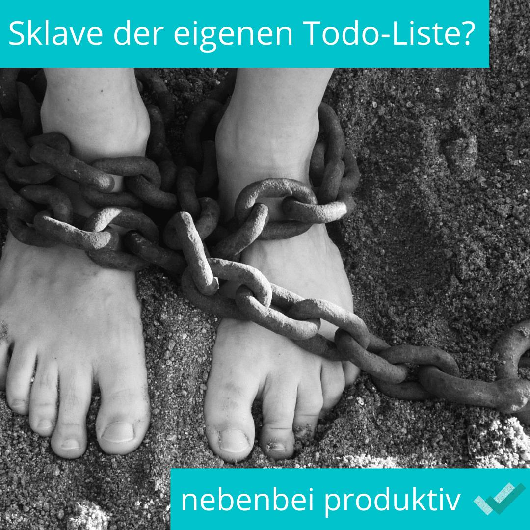 Sklave der eigenen Todo-Liste?