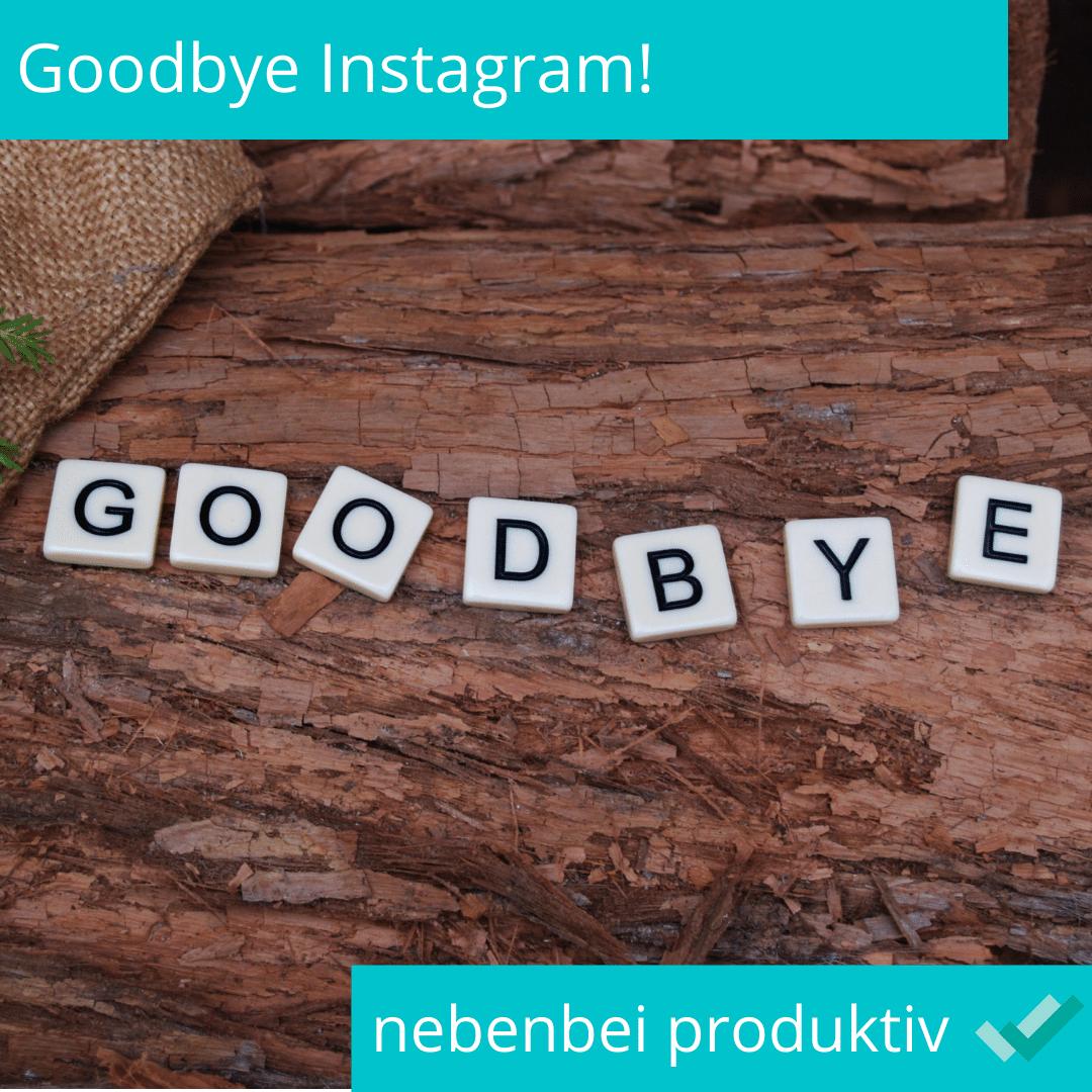 Goodbye Instagram