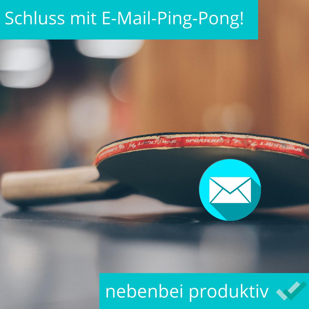 Schluss mit E-Mail-Ping-Pong